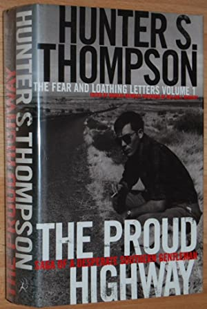 The Proud Highway : Saga of a Desperate Southern Gentleman 1955-1967 (The Fear & Loathing Letters...