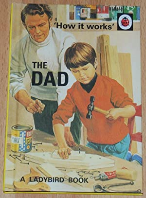 How it Works : The Dad (A Ladybird Book for Grown-ups)