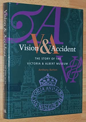 Vision and Accident : The Story of the Victoria and Albert Museum