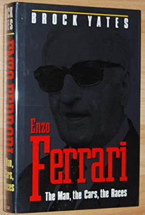 Enzo Ferrari : The Man, The Cars, The Races, The Machine