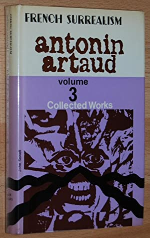 Antonin Artaud : Collected Works : Volume Three : Scenarios, on the Cinema, Interviews, Letters (...