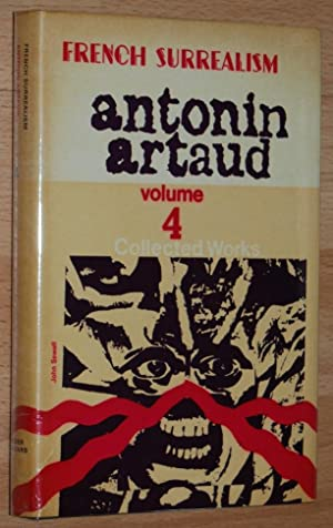 Antonin Artaud Collected Works Volume Four (French Surrealism)