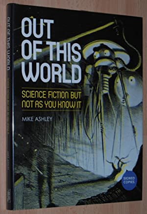 Out of This World : Science Fiction but Not as You Know It