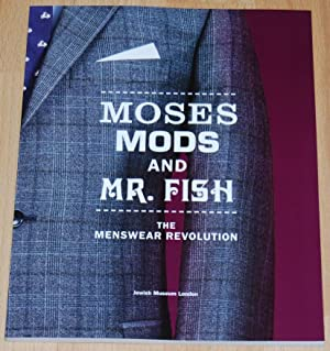 Moses, Mods and Mr. Fish : The Menswear Revolution