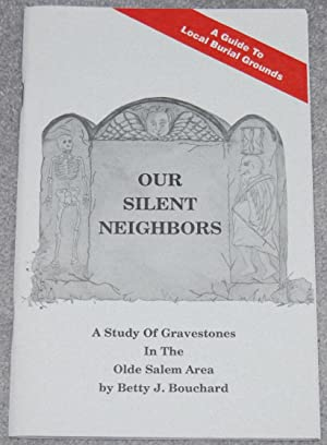 Our Silent Neighbors : A Study of Gravestones in the Olde Salem Area