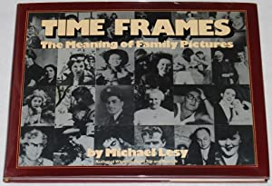 Time frames : The meaning of family pictures