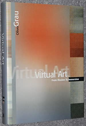 Virtual Art : From Illusion to Immersion (Leonardo Books)