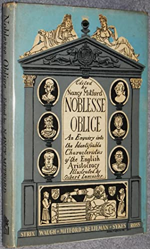 Noblesse Oblige : An Enquiry Into the Identifiable Characteristics of the English Aristocracy