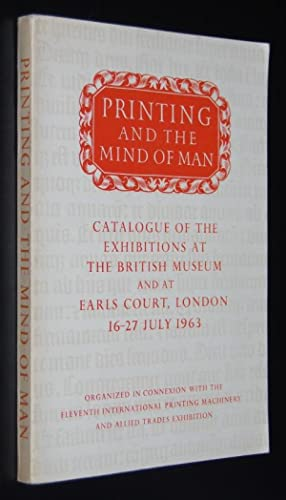 Printing and the Mind of Man : Catalogue of the Exhibitions at the British Museum and at Earls Co...