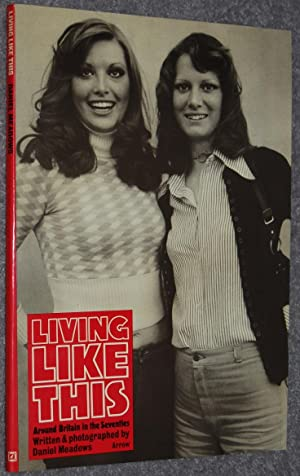 Living like This : Around Britain in the Seventies