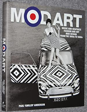 Mod Art : Music and Graphics, Fashion and Art, Mod Design From the 1950s to 1990s