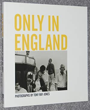 Only in England : Photographs by Tony Ray-Jones