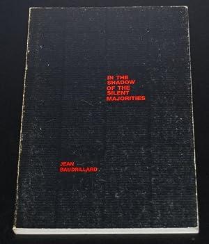 In the Shadows of the Silent Majorities: Baudrillard, Jean