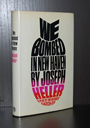 We Bombed in New Haven : A Play