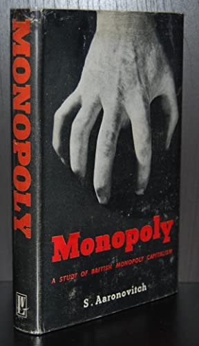 Monopoly : A Study of British Monopoly Capitalism