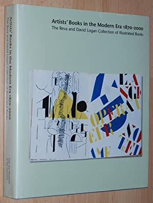 Artists' Books in the Modern Era 1870-2000 : The Reva and David Logan Collection of Illustrated B...