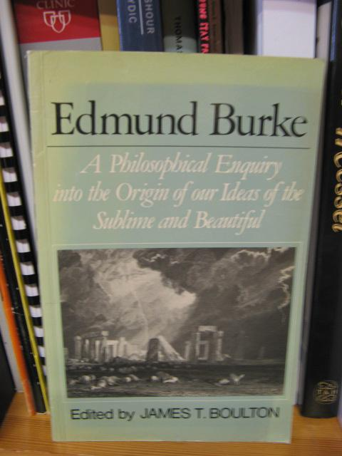 A Philosophical Enquiry into the Origin of Our Ideas of the Sublime and Beautiful: Burke, Edmund; ...