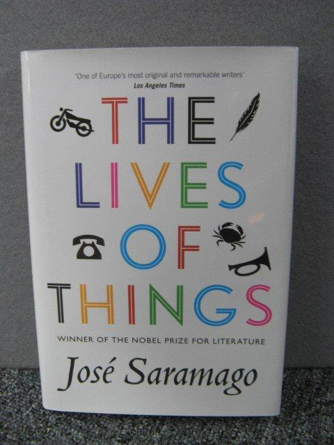 The Lives of Things: Saramago, Jose