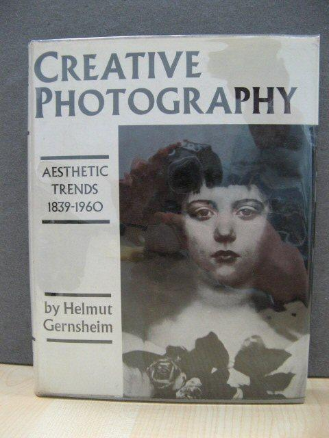 Creative Photography: Aesthetic Trends 1839 - 1960: Gernsheim, Helmut