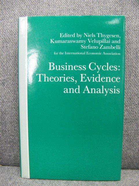Business Cycles: Theories, Evidence and Analysis - Thygesen, Niels; Velupillai, Kumaraswamy; Zambelli, Stefano (eds.)
