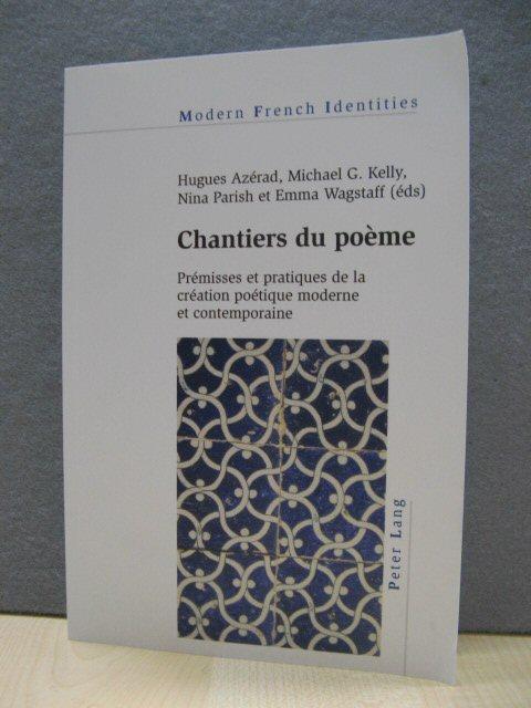 Chantiers Du Poeme: Premisses et Pratiques De: Azerad, Hugues; Kelly,