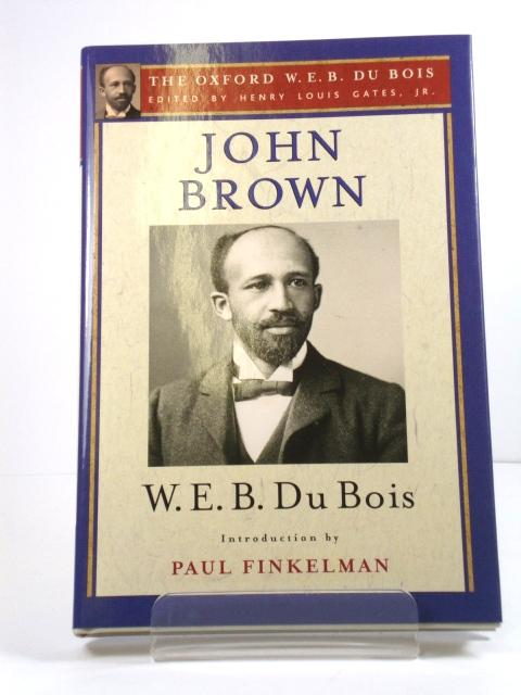 John Brown (The Oxford W. E. B.: Du Bois, W.