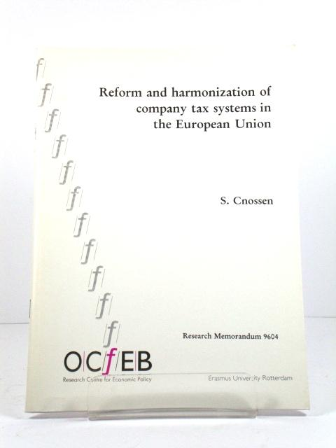 Reform and Harmonization of Company Tax Systems in the European Union - Cnossen, Sijbren