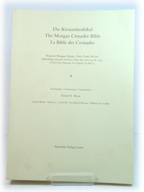 The Morgan Crusader Bible: Commentary/Die Kreuzritterbibel: Kommentar/La: Weiss, Daniel H.