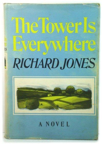 The Tower is Everywhere: Jones, Richard