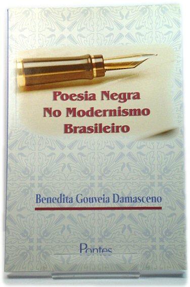 Poesia Negra No Modernismo Brasileiro - Damasceno, Benedita Gouveia