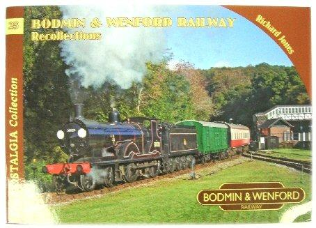 Bodmin & Wenford Railway Recollections: Jones, Richard