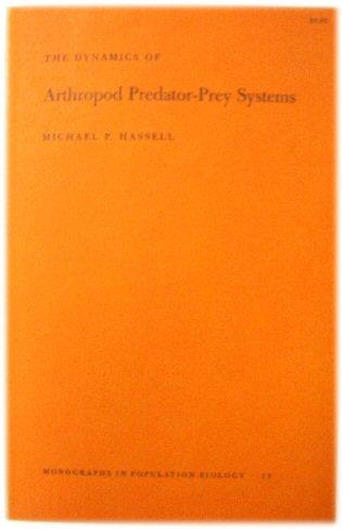 The Dynamics of Arthropod Predator-Prey Systems - Hassell, Michael P.