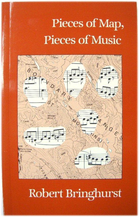 Pieces of Map, Pieces of Music: Bringhurst, Robert