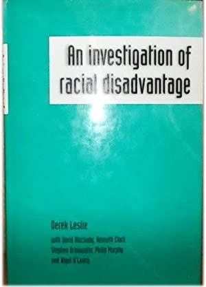 An Investigation of Racial Disadvantage: Leslie, Derek, et al. (eds.)