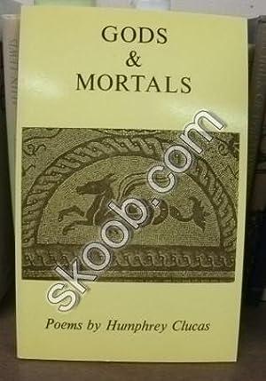 Gods & Mortals: Clucas, Humphrey