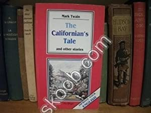 The Californian's Tale and Other Stories (Improve Your English): Twain, Mark (Caimi, Enrica)
