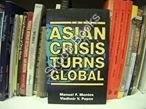 The Asian Crisis Turns Global: Montes, Manuel F.; Popov, Vladimir V.