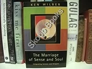 The Marriage of Sense and Soul: Wilber, Ken