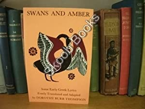 Swans and Amber: Burr Thompson, Dorothy