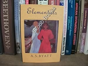 Elementals: Stories of Fire and Ice: Byatt, A. S.