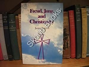 Freud, Jung, and Christianity: Forsyth, James