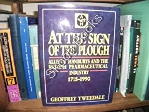 At the Sign of the Plough: Allen & Hanburys and the British Pharmaceutical Industry, 1715-1990:...