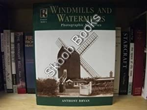 Francis Frith's Windmills & Watermills: Photographic Memories: Bryan, Anthony