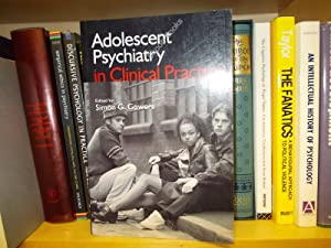 Adolescent Psychiatry in Clinical Practice: Gowers, Simon G. (ed.)