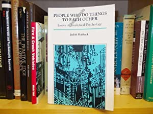People Who Do Things to Each Other: Essays in Analytical Psychology: Hubback, Judith