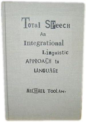 Total Speech: An Integrational Linguistic Approach to Language: Toolan, Michael J.