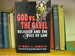 God Vs. The Gavel: Religion and the Rule of Law: Hamilton, Marci A.