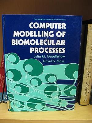 Computer Modelling of Biomolecular Processes (Ellis Horwood Series in Molecular Biology): ...