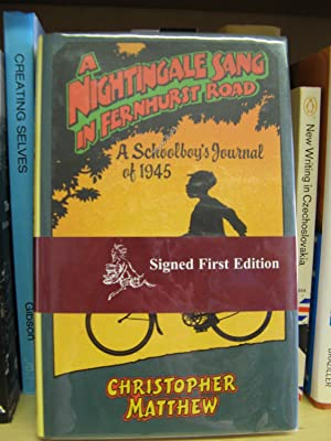 A Nightingale Sang in Fernhurst Road: A Schoolboy's Journal of 1945: Matthew, Christopher