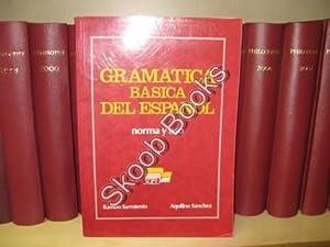 Gramatica Basica Del Espanol: Norma y Uso: Sanchez, Aquilino; Sarmiento,